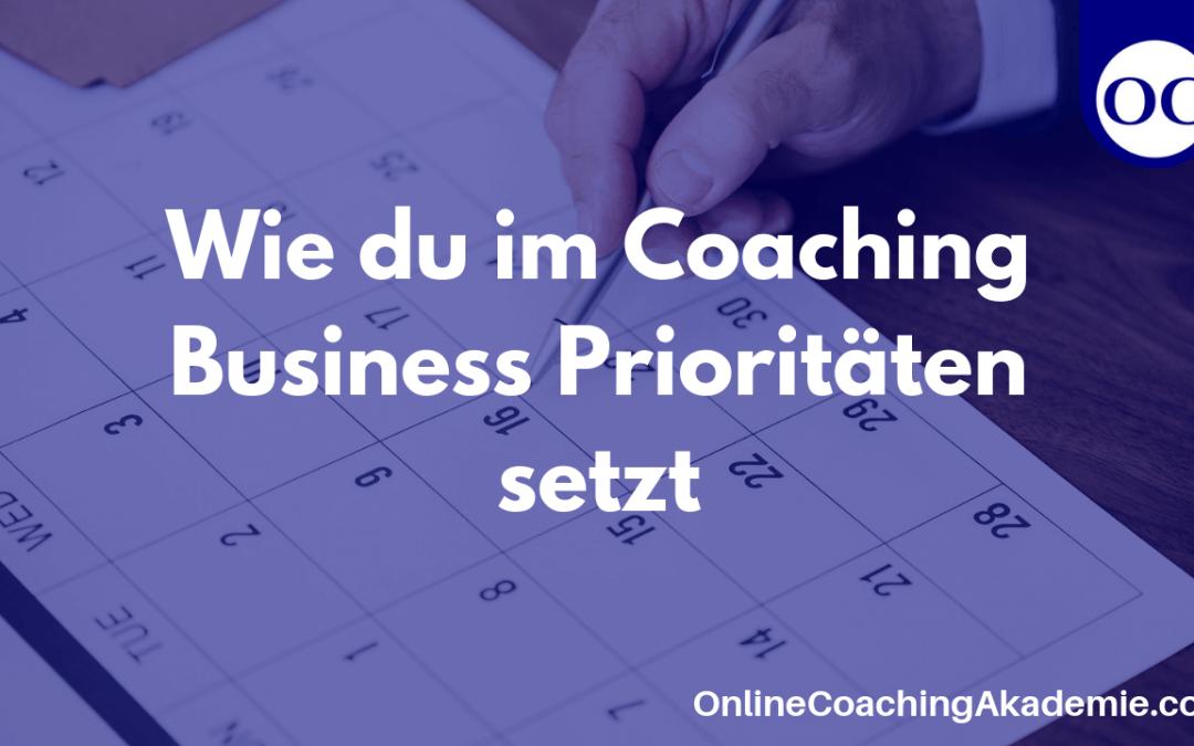 Wie du im Coaching Business Prioritäten setzt
